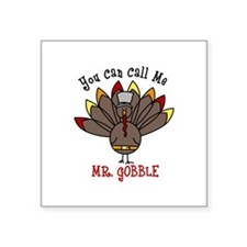 You can call me Mr. GOBBLE Sticker
