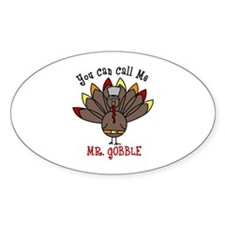 You can call me Mr. GOBBLE Decal