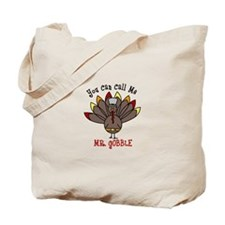 You can call me Mr. GOBBLE Tote Bag