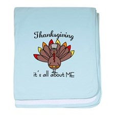 Thanksgiving its all about ME baby blanket