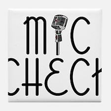 Mic Check Tile Coaster
