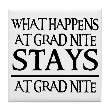 STAYS AT GRAD NITE Tile Coaster