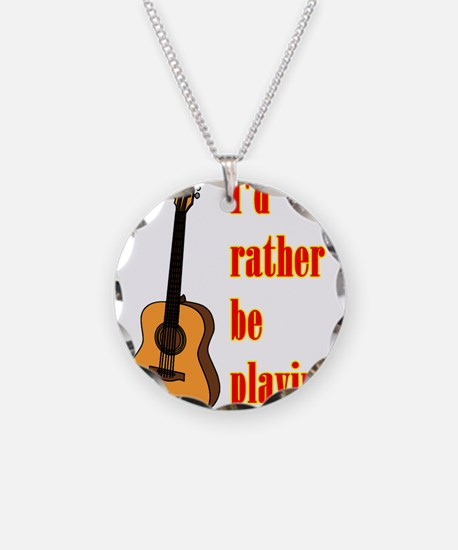 RatherBePlayingGtr Necklace