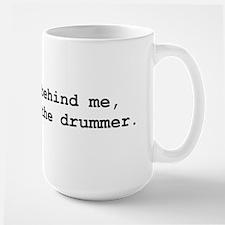 Behind Me (Drummer) Mug