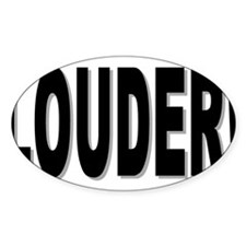 LOUDER! Decal