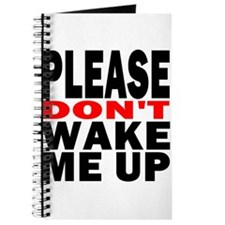 Please Dont Wake Me Up Journal