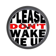 Please Dont Wake Me Up Wall Clock