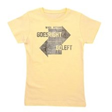 when nothing goes right go left Girl's Tee