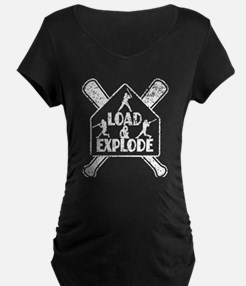 LOAD and EXPLODE Maternity T-Shirt