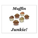 Muffin Junkie Small Poster