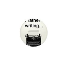 Rather be Writing Mini Button (100 pack)