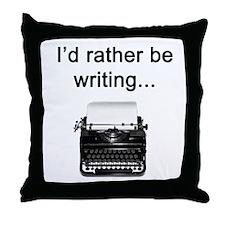 Rather be Writing Throw Pillow