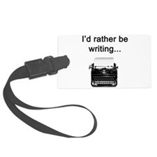 Rather be Writing Luggage Tag