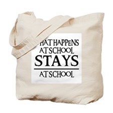 STAYS AT SCHOOL Tote Bag