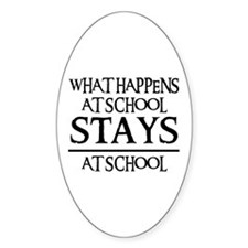 STAYS AT SCHOOL Oval Decal