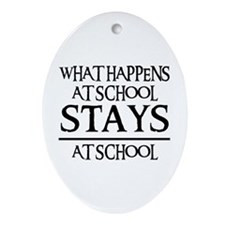 STAYS AT SCHOOL Oval Ornament