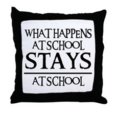 STAYS AT SCHOOL Throw Pillow