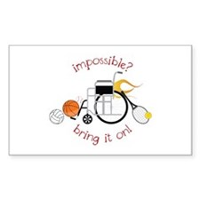 Impossible? Bring It On! Decal