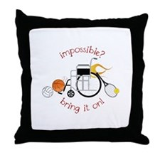 Impossible? Bring It On! Throw Pillow