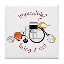 Impossible? Bring It On! Tile Coaster