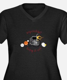 Impossible? Bring It On! Plus Size T-Shirt