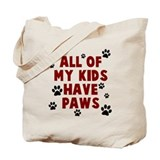 All of my kids have paws Totes & Shopping Bags
