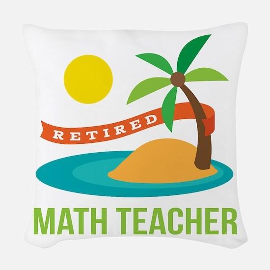 Retired Math teacher Woven Throw Pillow