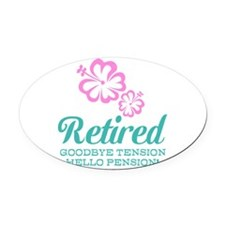 Funny retirement Oval Car Magnet