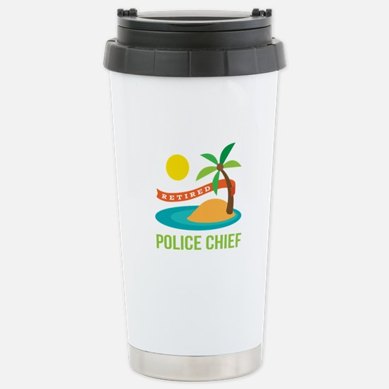 Retired Police chief Stainless Steel Travel Mug