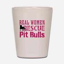 Real Women Rescue Pit Bulls Shot Glass