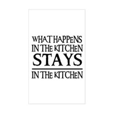 STAYS IN THE KITCHEN Rectangle Decal