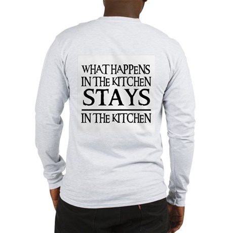 STAYS IN THE KITCHEN Long Sleeve T-Shirt