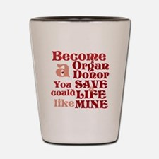 Become A Organ Donor Shot Glass
