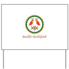 Double Distlefink Yard Sign