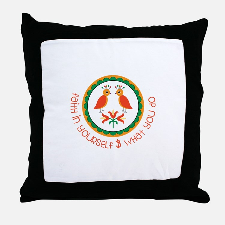 Faith In Yourself Throw Pillow