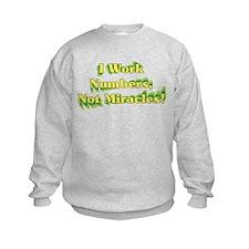 Numbers, Not Miracles Sweatshirt