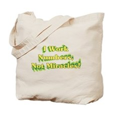 Numbers, Not Miracles Tote Bag