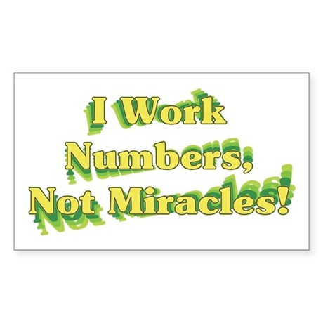 Numbers, Not Miracles Rectangle Sticker