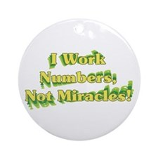 Numbers, Not Miracles Ornament (Round)
