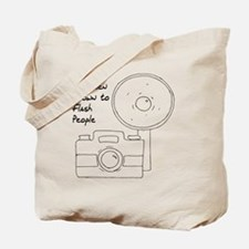 I've Been Known To Flash People Tote Bag