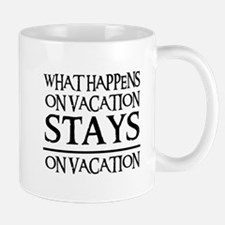 STAYS ON VACATION Mug