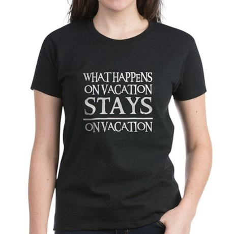 STAYS ON VACATION Women's Dark T-Shirt