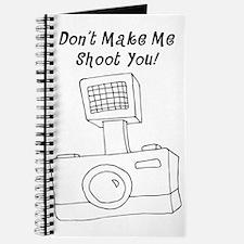 Don't Make Me Shoot You Journal