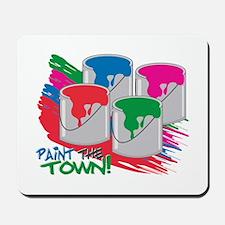 Paint The Town! Mousepad