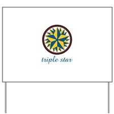 Triple Star Yard Sign