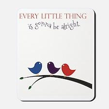 3 Little Birds Mousepad