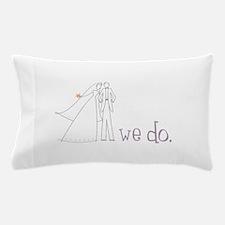 We Do Pillow Case