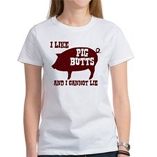 I like Pig Butts and I Cannot Lie BBQ Bacon T-Shir