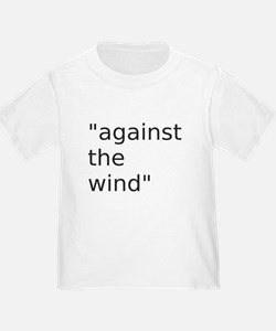 against the wind T-Shirt