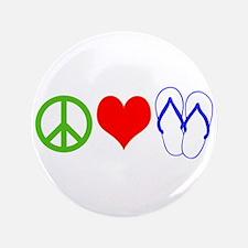 "PEACE, LOVE, FLIP-FLOPS (THONGS) 3.5"" Button"